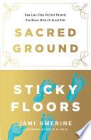 Sacred Ground  Sticky Floors
