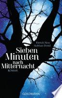 Sieben Minuten nach Mitternacht  : Roman - (Textausgabe)