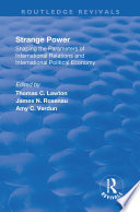 Strange Power  Shaping the Parameters of International Relations and International Political Economy