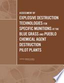 Assessment of Explosive Destruction Technologies for Specific Munitions at the Blue Grass and Pueblo Chemical Agent Destruction Pilot Plants