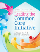 Leading the Common Core Initiative  A Guide for K   5 School Librarians