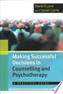 Making Successful Decisions In Counselling And Psychotherapy A Practical Guide