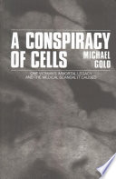 A Conspiracy of Cells