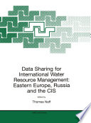 Data Sharing For International Water Resource Management Eastern Europe Russia And The Cis Book PDF