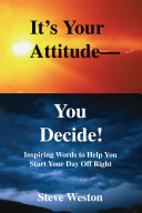 It s Your Attitude   You Decide