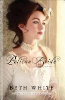 The Pelican Bride (Gulf Coast Chronicles Book #1) [Pdf/ePub] eBook