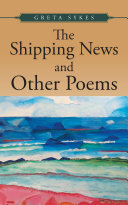 The Shipping News and Other Poems