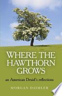 Where the Hawthorn Grows Book