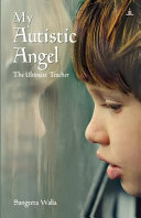 My Autistic Angel  The Ultimate Teacher