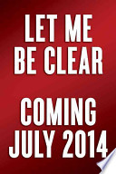 Let Me Be Clear