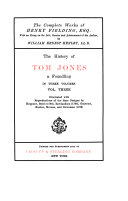 The Complete Works of Henry Fielding  Esq  The history of Tom Jones  a foundling