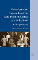 Urban Space and National Identity in Early Twentieth Century São Paulo, Brazil