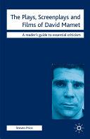 The Plays, Screenplays and Films of David Mamet [Pdf/ePub] eBook