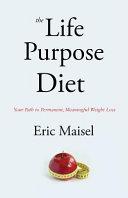 The Life Purpose Diet