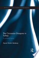 The Circassian Diaspora in Turkey
