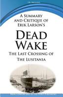 A Summary and Critique of Erik Larson s Dead Wake