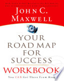 """""""Your Road Map For Success Workbook: You Can Get There From Here"""" by John C. Maxwell"""
