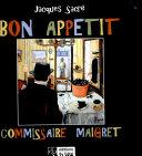 Bon appétit commissaire Maigret