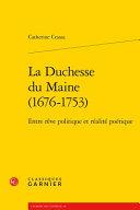 La duchesse du Maine (1676-1753)