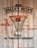 The Valley Boys: The Story of the 1958 Springs Valley Black Hawks