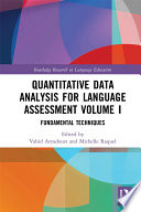 Quantitative Data Analysis for Language Assessment Volume I