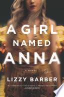 A girl named Anna : a novel