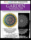 Color My Moods Coloring Books for Adults  Day and Night Garden Mandalas  Volume 2