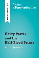 Harry Potter and the Half Blood Prince by J K  Rowling  Book Analysis