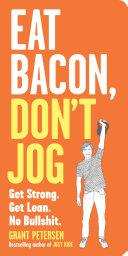 Eat Bacon  Don t Jog
