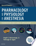 """Pharmacology and Physiology for Anesthesia E-Book: Foundations and Clinical Application"" by Hugh C. Hemmings, Talmage D. Egan"