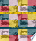 """""""Digital Labour and Karl Marx"""" by Christian Fuchs"""
