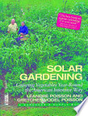 """""""Solar Gardening: Growing Vegetables Year-Round the American Intensive Way"""" by Leandre Poisson, Gretchen Vogel Poisson, Robin Wimbiscus"""