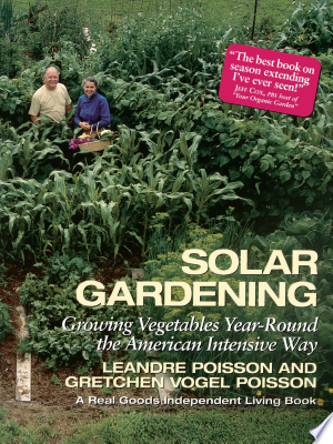 Solar+GardeningSolar Gardening shows how to increase efforts of the sun during the coldest months of the year and how to protect tender plants from the intensity of the scorching sun during the hottest months through the use of solar