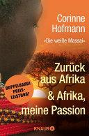 Zurück aus Afrika & Afrika, meine Passion: Biographie