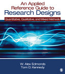 An Applied Reference Guide to Research Designs  Quantitative  Qualitative  and Mixed Methods