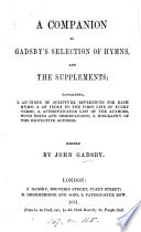 A Companion To Gadsby S Selection Of Hymns And The Supplements Ed By J Gadsby Book PDF