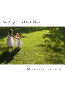 An Angel in a Dark Place   Book 1