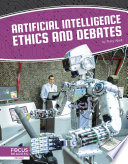 Artificial Intelligence Ethics and Debates