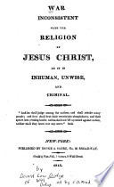 War Inconsistent with the Religion of Jesus Christ Book