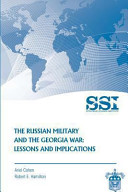 The Russian Military and the Georgia War: Lessons and Implications