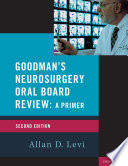 Goodman s Neurosurgery Oral Board Review 2nd Edition