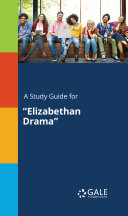 A Study Guide for  Elizabethan Drama