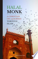 Halal Monk  A Christian on a Journey through Islam