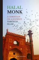 Halal Monk  A Christian on a Journey through Islam