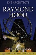 The Architects  Raymond Hood