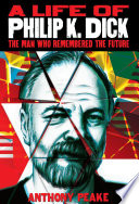 A Life of Philip K  Dick Book
