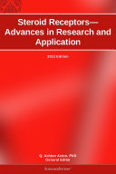 Steroid Receptors—Advances in Research and Application: 2012 Edition [Pdf/ePub] eBook