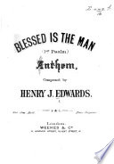 Blessed is the man. (1st Psalm.) Anthem