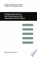 Contaminants and the Soil Environment in the Australasia Pacific Region