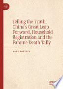 Telling the Truth  China   s Great Leap Forward  Household Registration and the Famine Death Tally
